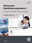 Hefei Huang, Dieter Ziethen - Chinesische Handelskorrespondenz - Arbeitsbuch mit Schriftzeichen, Vokabeln und Übungen. Bd.1