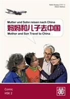 Hefei Huang, Dieter Ziethen - Mutter und Sohn reisen nach China. Mother ans Son Travel to China