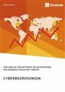 Anonym - Cyberbedrohungen. Eine Analyse von Kriterien zur Beschreibung von Advanced Persistent Threats