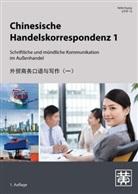 Hefei Huang - Chinesische Handelskorrespondenz - Schriftliche und mündliche Kommunikation im Außenhandel. Bd.1