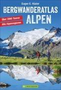 Eugen E Hüsler, Eugen E. Hüsler - Bergwanderatlas Alpen - Über 2000 Touren. Alle Alpenregionen