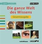 Christine Bergmann, Gabriele Bondy, Renate Börger, Veronika Bräse, Maike Brzoska, Rolf Cantzen... - Die ganze Welt des Wissens Gesamtausgabe, 6 Audio-CD, MP3 (Hörbuch)