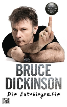 Bruce Dickinson - What Does This Button Do? - Die Autobiografie des Sängers von Iron Maiden