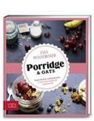 Inga Pfannebecker - Just Delicious - Porridge & Oats