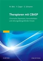 Martina Belz, Fran Caspar, Franz Caspar, Elisabeth Schramm - Therapieren mit CBASP