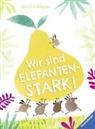 Anuska Allepuz, Uwe-Michael Gutzschhahn, Anuska Allepuz - Wir sind elefantenstark!