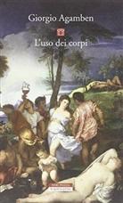 Giorgio Agamben - Der Gebrauch der Körper