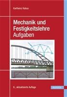 Karlheinz Kabus - Mechanik und Festigkeitslehre - Aufgaben