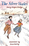 Mary Mapes Dodge, Mary Mapes Dodge, Peter Bailey - The Silver Skates