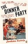 Joshua Ferris - The Dinner Party