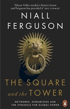 Niall Ferguson - The Square and the Tower