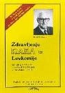 Rudolf Breuss, Mavric, Mavrica - Zdravljenje Raka in Levkemije