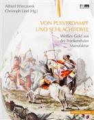 Lind, Christoph Lind, Alfrie Wieczorek, Alfried Wieczorek - Von Pulverdampf und Schlachtidyll