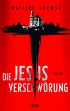 Matilde Asensi - Die Jesus-Verschwörung