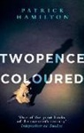 Patrick Hamilton - Twopence Coloured