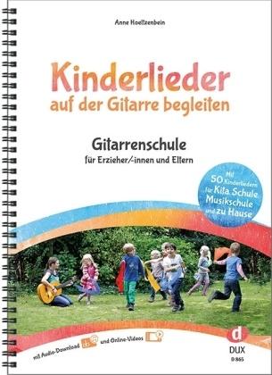 Anne Hoeltzenbein - Kinderlieder auf der Gitarre begleiten, m. MP3-CD - Gitarrenschule für Erzieher/-innen und Eltern. Mit 50 Kinderlieder für Kita, Schule, Musikschule und zu Hause. Mit Online-Videos