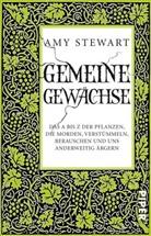 Amy Stewart - Gemeine Gewächse