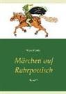 Göbel, Manuela Göbel, Michae Göbel, Michael Göbel - Märchen auf Ruhrpottisch