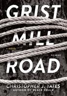 Christopher J Yates, Christopher J. Yates - Grist Mill Road
