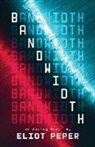 Eliot Peper - Bandwidth