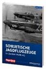 Rainer Göpfert - Sowjetische Jagdflugzeuge im Zweiten Weltkrieg