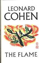 Leonard Cohen, Rober Faggen, Robert Faggen, Pleshoyano, Alexandra Pleshoyano - THE FLAME