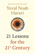 Yuval Noah Harari - 21 Lessons for the 21st Century