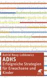 Astrid Neuy-Bartmann, Astrid (Dr.) Neuy-Bartmann - ADHS - erfolgreiche Strategien für Erwachsene und Kinder