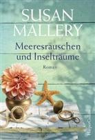 Susan Mallery - Meeresrauschen und Inselträume