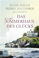 Jill Barnett, Debbi Macomber, Debbie Macomber, Susa Wiggs, Susan Wiggs - Das Sommerhaus des Glücks