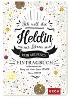 Marie Bretin, Groh Verlag, Anne-Sophie Lesage, Fann Lesage, Fanny Lesage, Joachim Groh - Ich will die Heldin meines Lebens sein