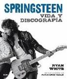 Peter Ames Carlin, Ryan White - Bruce Springsteen, 2017 : vida y discografía