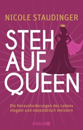 Nicole Staudinger - Stehaufqueen - Die Herausforderungen des Lebens elegant und majestätisch meistern