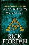 Ben Hughes, Rick Riordan - Brooklyn House Magician's Manual