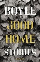 T. C. Boyle - Good Home