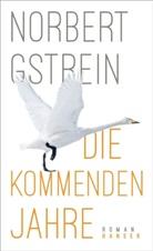 Norbert Gstrein - Die kommenden Jahre