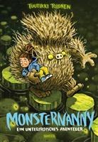 Tuutikki Tolonen, Pasi Pitkänen - Monsternanny - Ein unterirdisches Abenteuer