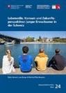 Lena Berger, Manfred Max Bergman, Robin Samuel - Lebensstile, Konsum und Zukunftsperspektiven junger Erwachsener in der Schweiz