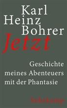 Karl Heinz Bohrer - Jetzt
