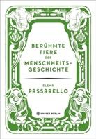 Elena Passarello - Berühmte Tiere der Menschheitsgeschichte