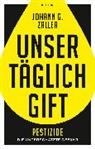 Johann Zaller, Johann G. Zaller - Unser täglich Gift
