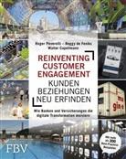 Capellmann, Walt Capellmann, Walter Capellmann, Reggy d Feniks, Reggy De Feniks, Roge Peverelli... - Reinventing Customer Engagement - Kundenbeziehungen neu erfinden