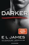 E L James - Darker - Fifty Shades of Grey. Gefährliche Liebe von Christian selbst erzählt. Bd.2
