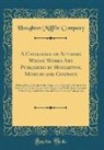 Houghton Mifflin Company - A Catalogue of Authors Whose Works Are Published by Houghton, Mifflin and Company