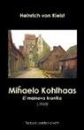 Heinrich Von Kleist - Mihaelo Kohlhaas. El malnova kroniko (1810)