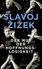 Slavoj Zizek, Slavoj Žižek - Der Mut der Hoffnungslosigkeit