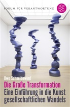 Prof. Dr. Uwe Schneidewind, Uwe Schneidewind, Uwe (Prof. Dr.) Schneidewind, Welzer, Harald Welzer, Prof. Dr. Harald Welzer... - Die Große Transformation