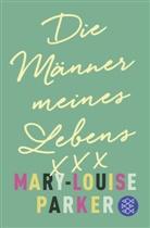 Mary-Louise Parker - Die Männer meines Lebens