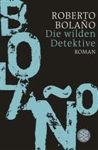 Roberto Bolano, Roberto Bolaño - Die wilden Detektive