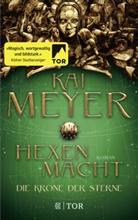 Kai Meyer, Jens M. Weber, Jens Maria Weber - Die Krone der Sterne - Hexenmacht